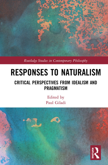 Responses to Naturalism Critical Perspectives from Idealism and Pragmatism book cover