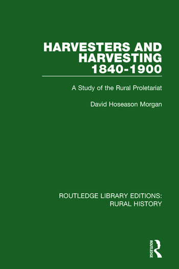 Harvesters and Harvesting 1840-1900 A Study of the Rural Proletariat book cover