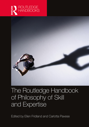 The Routledge Handbook of Philosophy of Skill and Expertise book cover