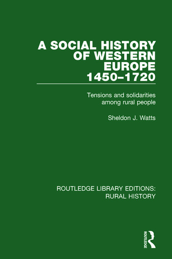 A Social History of Western Europe, 1450-1720 Tensions and Solidarities among Rural People book cover