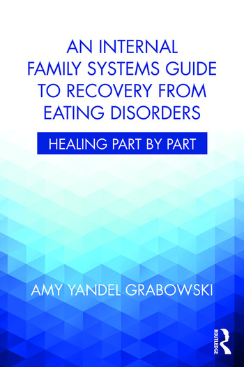 An Internal Family Systems Guide to Recovery from Eating Disorders Healing Part by Part book cover