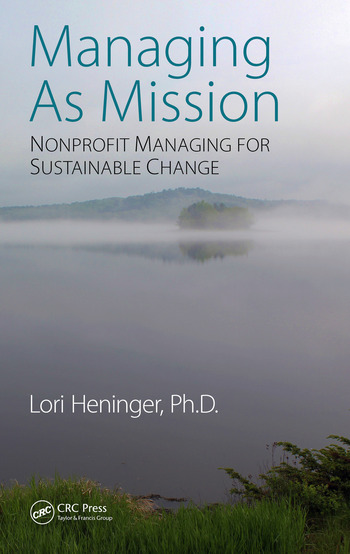 Managing As Mission Nonprofit Managing for Sustainable Change book cover