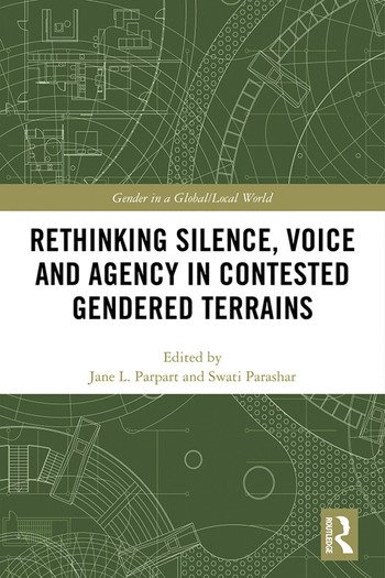 Rethinking Silence, Voice and Agency in Contested Gendered Terrains book cover