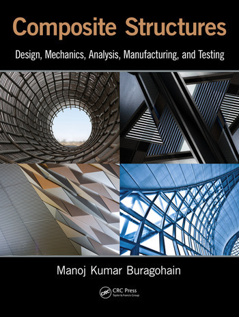 Composite Structures Design, Mechanics, Analysis, Manufacturing, and Testing book cover