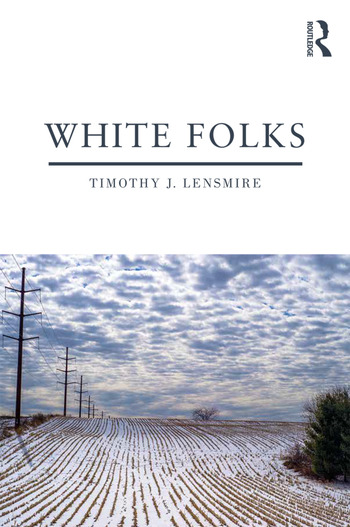 White Folks Race and Identity in Rural America book cover