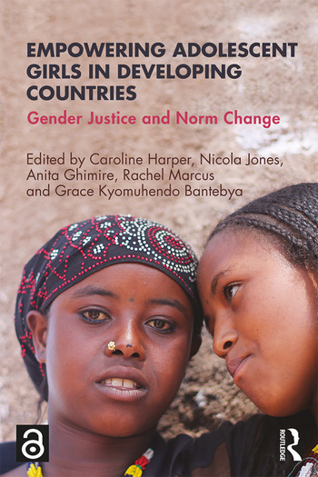 Empowering Adolescent Girls in Developing Countries Gender Justice and Norm Change book cover