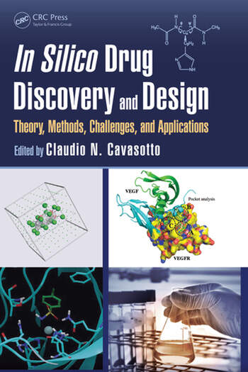 In Silico Drug Discovery and Design Theory, Methods, Challenges, and Applications book cover