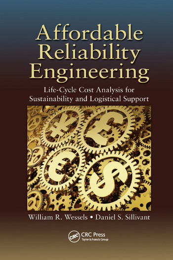 Affordable Reliability Engineering Life-Cycle Cost Analysis for Sustainability & Logistical Support book cover
