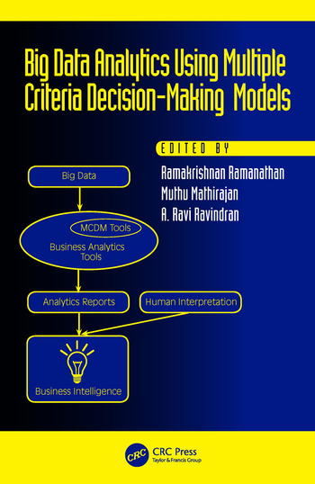 Big Data Analytics Using Multiple Criteria Decision-Making Models book cover