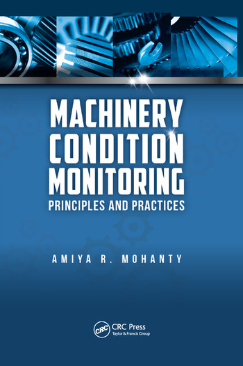 Machinery Condition Monitoring Principles and Practices book cover