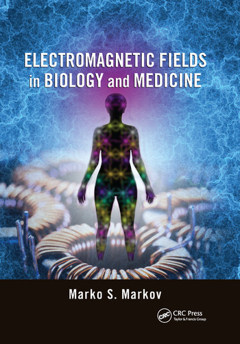 Electromagnetic Fields in Biology and Medicine book cover