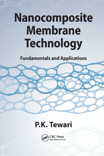 Nanocomposite Membrane Technology Fundamentals and Applications book cover