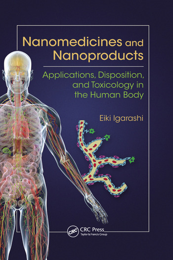 Nanomedicines and Nanoproducts Applications, Disposition, and Toxicology in the Human Body book cover