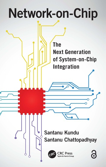 Network-on-Chip The Next Generation of System-on-Chip Integration book cover
