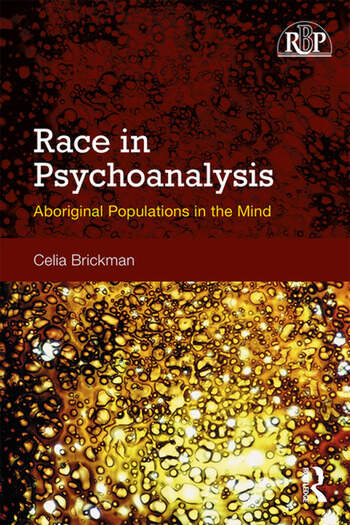 Aboriginal Populations in the Mind. Race and Primitivity in Psychoanalysis