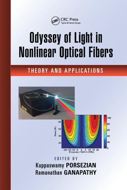 Odyssey of Light in Nonlinear Optical Fibers Theory and Applications book cover