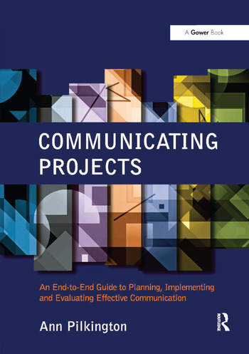 Communicating Projects An End-to-End Guide to Planning, Implementing and Evaluating Effective Communication book cover
