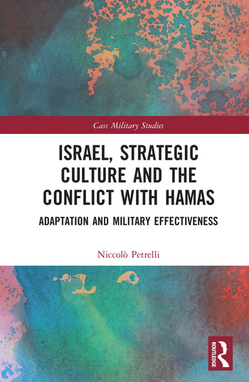 Israel, Strategic Culture and the Conflict with Hamas Adaptation and Military Effectiveness book cover