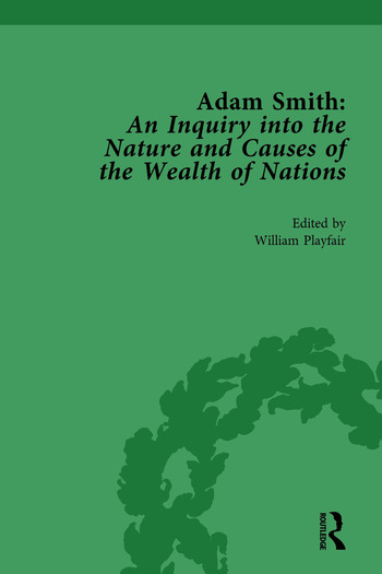 Adam Smith: An Inquiry into the Nature and Causes of the Wealth of Nations, Volume I Edited by William Playfair book cover