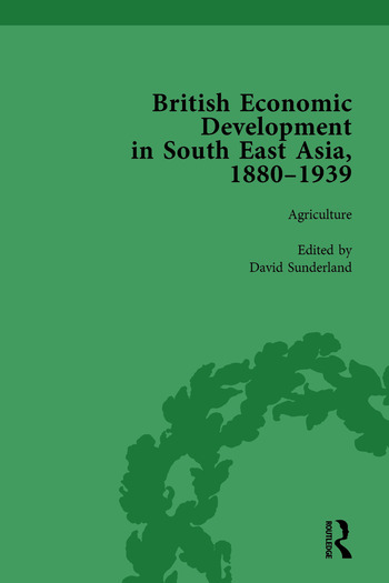 British Economic Development in South East Asia, 1880-1939, Volume 1 book cover