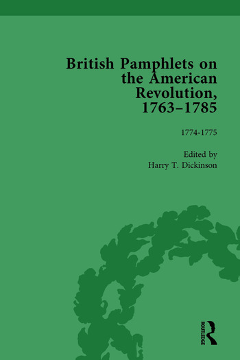 British Pamphlets on the American Revolution, 1763-1785, Part I, Volume 3 book cover