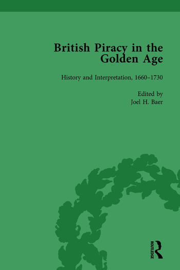 British Piracy in the Golden Age, Volume 1 History and Interpretation, 1660-1731 book cover