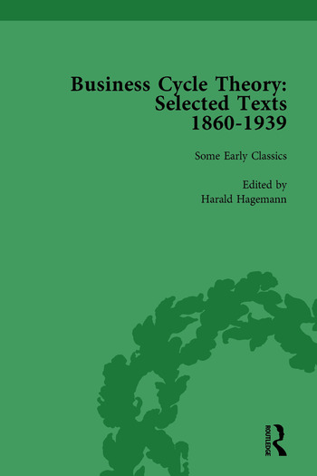 Business Cycle Theory, Part I Volume 1 Selected Texts, 1860-1939 book cover