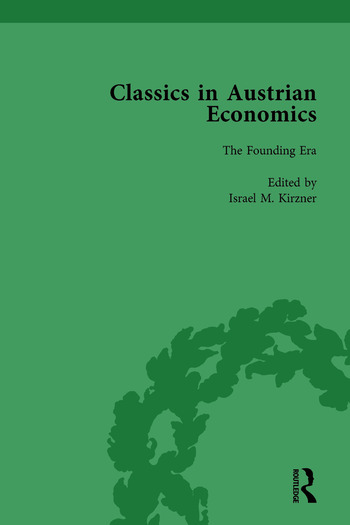 Classics in Austrian Economics, Volume 1 A Sampling in the History of a Tradition book cover