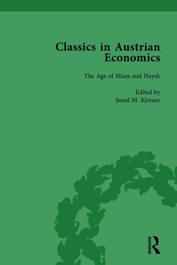 Classics in Austrian Economics, Volume 3 A Sampling in the History of a Tradition book cover