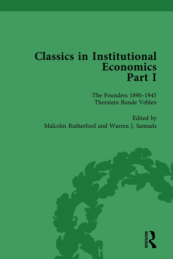 Classics in Institutional Economics, Part I, Volume 1 The Founders - Key Texts, 1890-1946 book cover