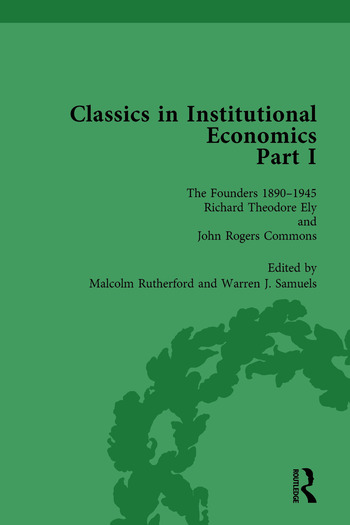 Classics in Institutional Economics, Part I, Volume 3 The Founders - Key Texts, 1890-1948 book cover