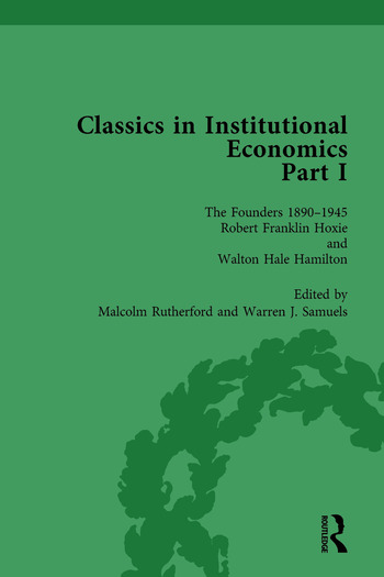 Classics in Institutional Economics, Part I, Volume 4 The Founders - Key Texts, 1890-1949 book cover