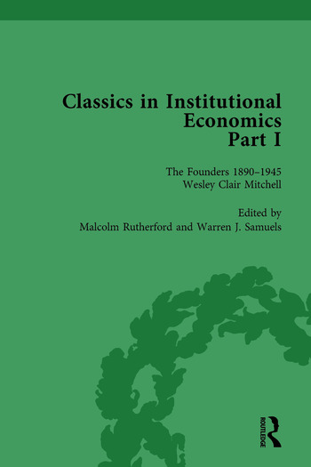 Classics in Institutional Economics, Part I, Volume 5 The Founders - Key Texts, 1890-1950 book cover