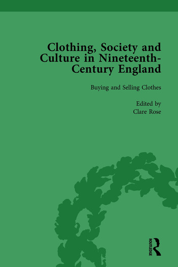 Clothing, Society and Culture in Nineteenth-Century England, Volume 1 book cover