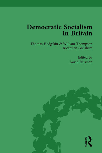 Democratic Socialism in Britain, Vol. 1 Classic Texts in Economic and Political Thought, 1825-1952 book cover