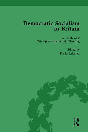 Democratic Socialism in Britain, Vol. 7 Classic Texts in Economic and Political Thought, 1825-1952 book cover