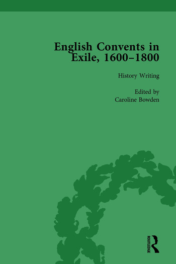 English Convents in Exile, 1600–1800, Part I, vol 1 book cover