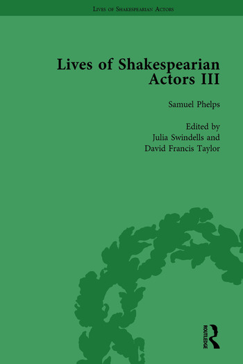 Lives of Shakespearian Actors, Part III, Volume 2 Charles Kean, Samuel Phelps and William Charles Macready by their Contemporaries book cover