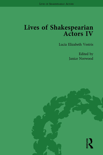 Lives of Shakespearian Actors, Part IV, Volume 2 Helen Faucit, Lucia Elizabeth Vestris and Fanny Kemble by Their Contemporaries book cover