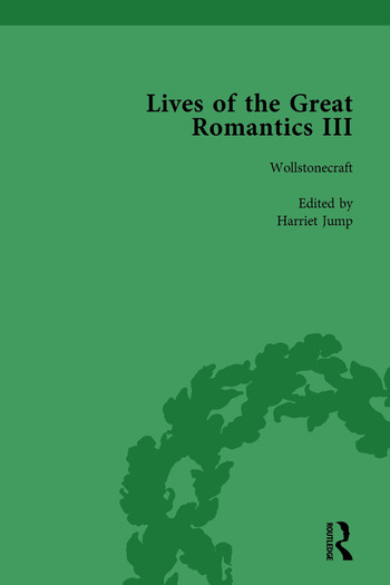 Lives of the Great Romantics, Part III, Volume 2 Godwin, Wollstonecraft & Mary Shelley by their Contemporaries book cover
