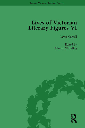 Lives of Victorian Literary Figures, Part VI, Volume 1 Lewis Carroll, Robert Louis Stevenson and Algernon Charles Swinburne by their Contemporaries book cover