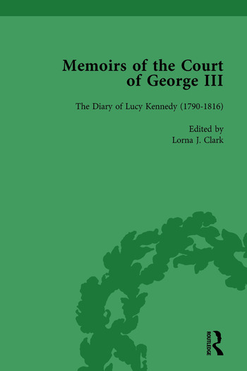 The Diary of Lucy Kennedy (1793– 1816) Memoirs of the Court of George III, Volume 3 book cover