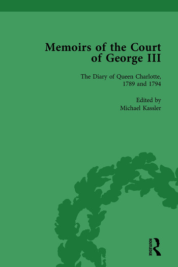 The Diary of Queen Charlotte, 1789 and 1794 Memoirs of the Court of George III, Volume 4 book cover