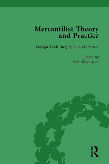 Mercantilist Theory and Practice Vol 2 The History of British Mercantilism book cover