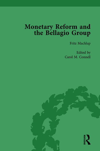 Monetary Reform and the Bellagio Group Vol 1 Selected Letters and Papers of Fritz Machlup, Robert Triffin and William Fellner book cover