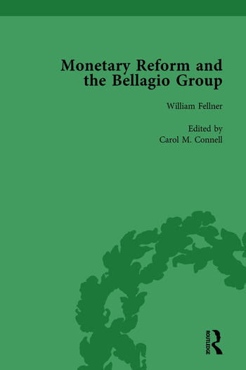 Monetary Reform and the Bellagio Group Vol 3 Selected Letters and Papers of Fritz Machlup, Robert Triffin and William Fellner book cover