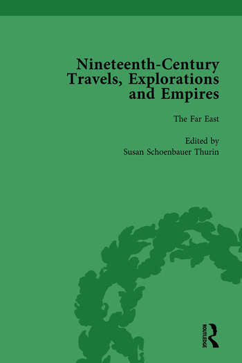Nineteenth-Century Travels, Explorations and Empires, Part I Vol 4 Writings from the Era of Imperial Consolidation, 1835-1910 book cover