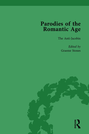 Parodies of the Romantic Age Vol 1 Poetry of the Anti-Jacobin and Other Parodic Writings book cover