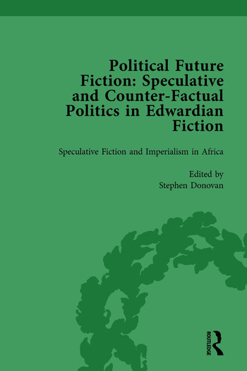 Political Future Fiction Vol 3 Speculative and Counter-Factual Politics in Edwardian Fiction book cover