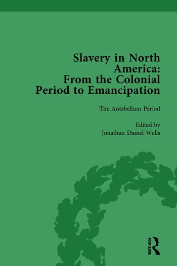 Slavery in North America Vol 3 From the Colonial Period to Emancipation book cover